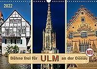 Buehne frei fuer Ulm an der Donau (Wandkalender 2022 DIN A3 quer): Ulm an der Donau, Stadt mit dem hoechsten Kirchturm der Welt. (Monatskalender, 14 Seiten )