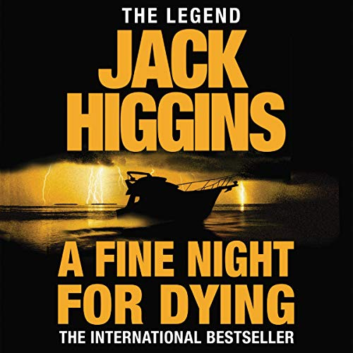 A Fine Night for Dying                   Written by:                                                                                                                                 Jack Higgins                               Narrated by:                                                                                                                                 Greg Wagland                      Length: 7 hrs and 15 mins     Not rated yet     Overall 0.0
