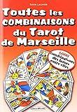 Toutes les combinaisons du Tarot de Marseille : 6000 combinaisons des lames entre elles