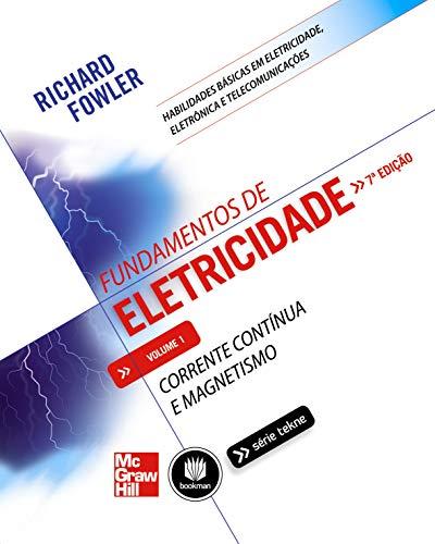 Fundamentos de Eletricidade: Volume 1: Corrente Continua e Magnetismo