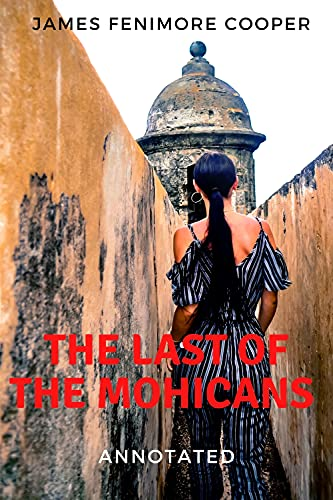 The Last of the Mohicans Annotated (English Edition)