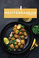 Mediterranean Cookbook: Family-Friendly Recipes for Better Health and Natural Weight Loss
