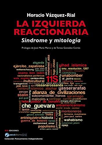 La izquierda reaccionaria: Síndrome y mitología (Pensamiento independiente) eBook: Vázquez-Rial, Horacio: Amazon.es: Tienda Kindle