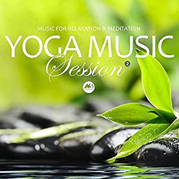 Yoga Music Session 2 (Music for Relaxation & Meditation)
