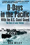 D-Days in the Pacific With the U.S. Coast Guard: The Story of Lucky Thirteen
