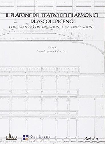Il plafone del teatro dei filarmonici di Ascoli Piceno. Conoscenza, conservazione e valorizzazione