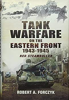 Tank Warfare on the Eastern Front 1943-1945: Red Steamroller - Book  of the Tank Warfare on the Eastern Front