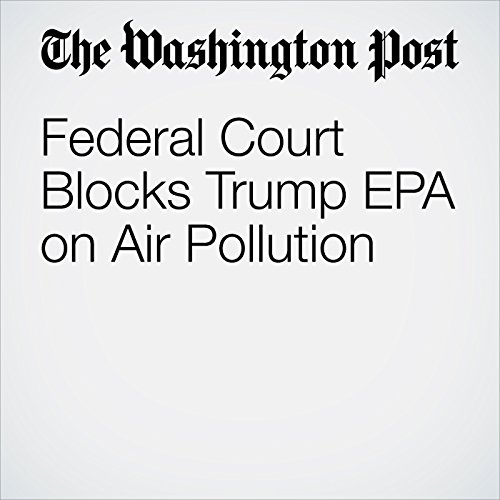 Federal Court Blocks Trump EPA on Air Pollution audiobook cover art
