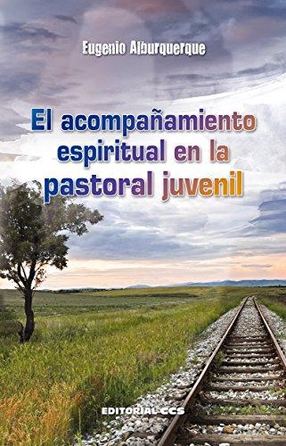 El acompañamiento espiritual en la pastoral juvenil (Agentes PJ nº 6) eBook: Frutos, Eugenio Alburquerque: Amazon.es: Tienda Kindle