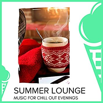 Summer Lounge - Music For Chill Out Evenings