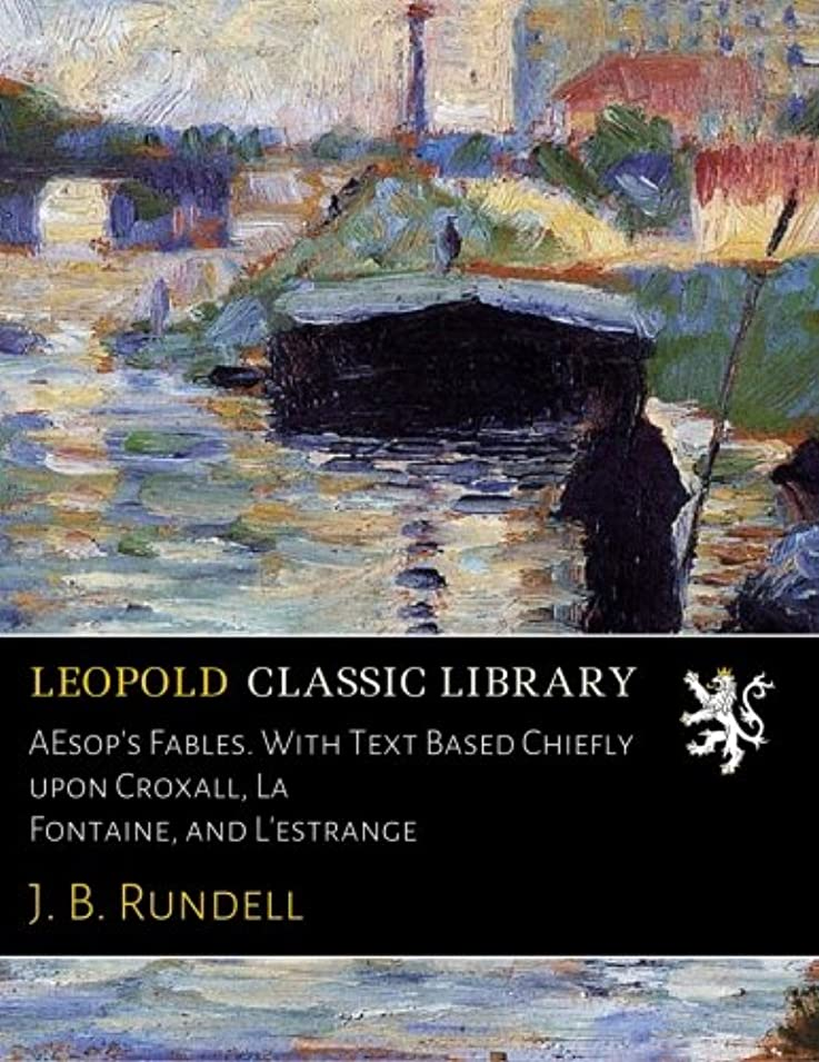 鳩全員ケントAEsop's Fables. With Text Based Chiefly upon Croxall, La Fontaine, and L'estrange