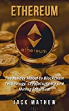 Ethereum: The Insider Model to Blockchain Technology, Cryptocurrency and Mining Ethereum (English Edition)