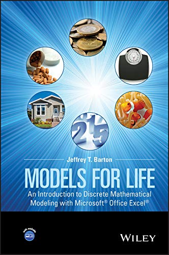 Models for Life: An Introduction to Discrete Mathematical Modeling with Microsoft Office Excel