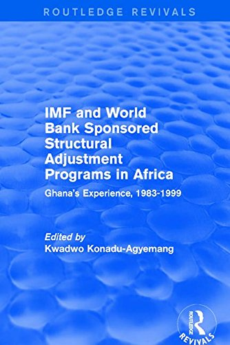 Compare Textbook Prices for IMF and World Bank Sponsored Structural Adjustment Programs in Africa: Ghana's Experience, 1983-1999 Routledge Revivals 1 Edition ISBN 9780415792837 by Konadu-Agyemang, Kwadwo