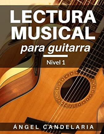 Lectura Musical para Guitarra: Nivel 1 (Spanish Edition)
