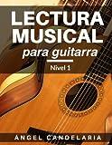 Lectura Musical para Guitarra: Nivel 1: Volume 1