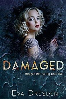 Damaged (Omega's Destruction Book 2) Review