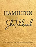 Hamilton Sketchbook: A Large Journal With Blank Paper For Drawing And Sketching Artist Edition   Creativity Sketch Book for Kids, Teens, Artists, Students   Blank Alexander Hamilton Revolution