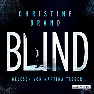 Blind     Milla Nova ermittelt 1              By:                                                                                                                                 Christine Brand                               Narrated by:                                                                                                                                 Martina Treger                      Length: 8 hrs and 36 mins     Not rated yet     Overall 0.0
