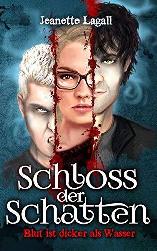 Schloss der Schatten 1: Blut ist dicker als Wasser (Schloss der Schatten - Band 1)