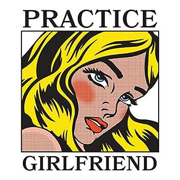 Practice Girlfriend