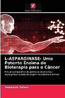 L-ASPARGINASE- Uma Potente Enzima de Bioterapia para o Câncer