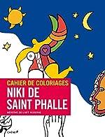 Cahier de coloriages Niki de Saint Phalle de Niki de Saint-Phalle