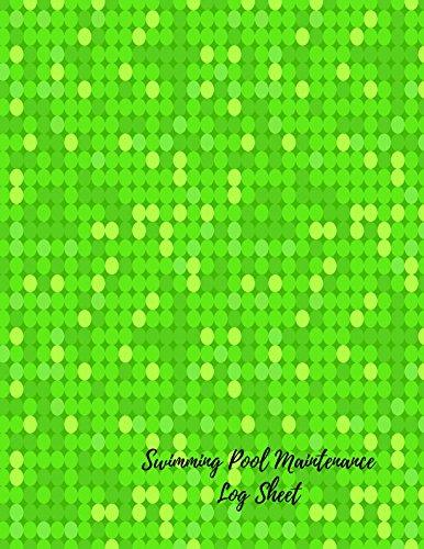 Swimming Pool Maintenance Log Sheet: Swimming Pool Maintenance Log