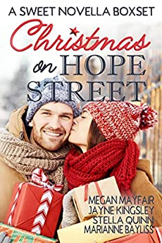 Christmas on Hope Street: A Sweet Romance Anthology by [Stella Quinn, Megan Mayfair, Jayne Kingsley, Marianne Bayliss]