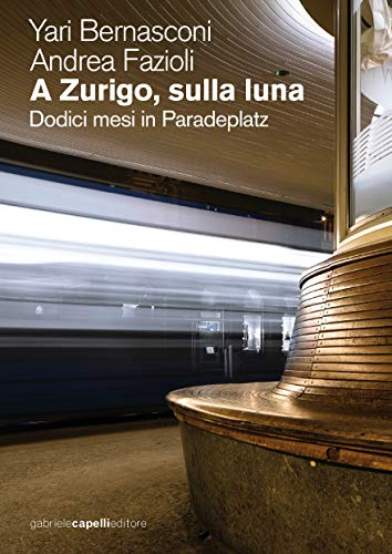 LCS Ultime dai libri A Zurigo, sulla luna, Bernasconi Fazioli