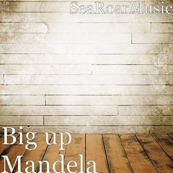 Big up Mandela