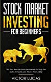 Stock Market Investing for Beginners: The Best Book on Stock...