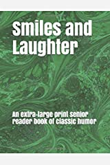 Smiles and Laughter: An extra-large print senior reader book of classic humor Paperback