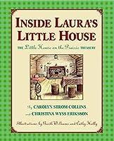 Inside Laura's Little House: The Little House on the Prairie Treasury (Little House Nonfiction)