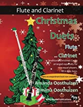 Christmas Duets for Flute and Clarinet: 21 Traditional Carols arranged for equal flute and clarinet players of intermediat...