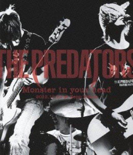 "THE PREDATORS ""Monster in your head"" 2012.10.12 at Zepp Tokyo [Blu-ray]"