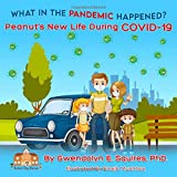 What in the Pandemic Happened?: Peanut's New Life During COVID-19