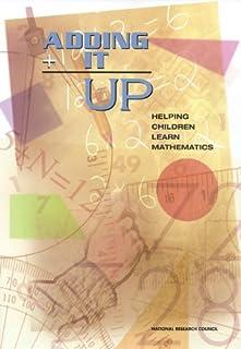 Adding It Up: Helping Children Learn Mathematics (STEM Education)