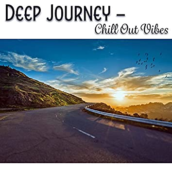 Deep Journey – Chill Out Vibes