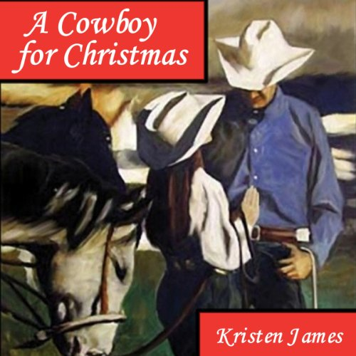 A Cowboy for Christmas Audiobook By Kristen James cover art