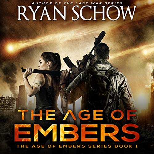 The Age of Embers (A Post-Apocalyptic Survival Thriller) audiobook cover art