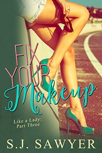 Fix Your Makeup: #Three Like A Lady Series (English Edition)