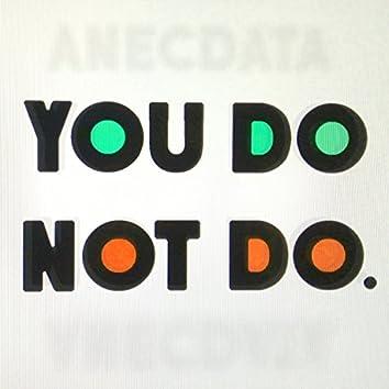 You Do Not Do