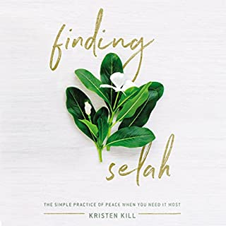 Finding Selah     The Simple Practice of Peace When You Need It Most              By:                                                                                                                                 Kristen Kill                               Narrated by:                                                                                                                                 Simona Chitescu-Weik                      Length: 5 hrs and 25 mins     16 ratings     Overall 4.8