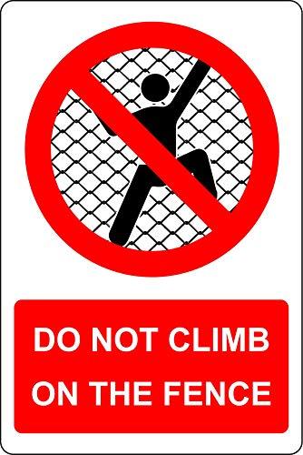 Niet klimmen op het hek Veiligheidsbord - 1.2mm Rigid plastic 300mm x 200mm