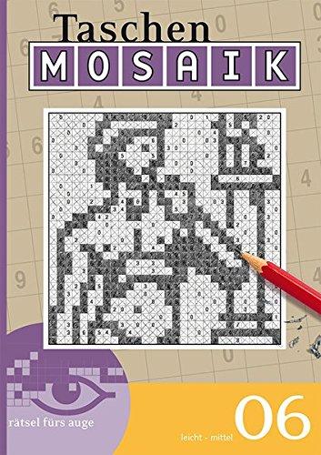 Mosaik-Rätsel 06 (Taschen-Mosaik Taschenbuch / Logik-Rätsel)