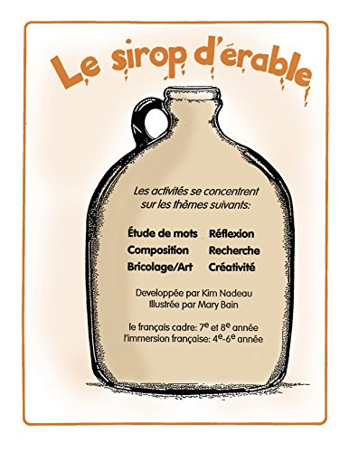 LE SIROP D'ÉRABLE Gr. 4-6 (French Edition)
