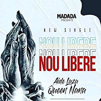 Nou libere (feat. Queen Nana) (Remastered)