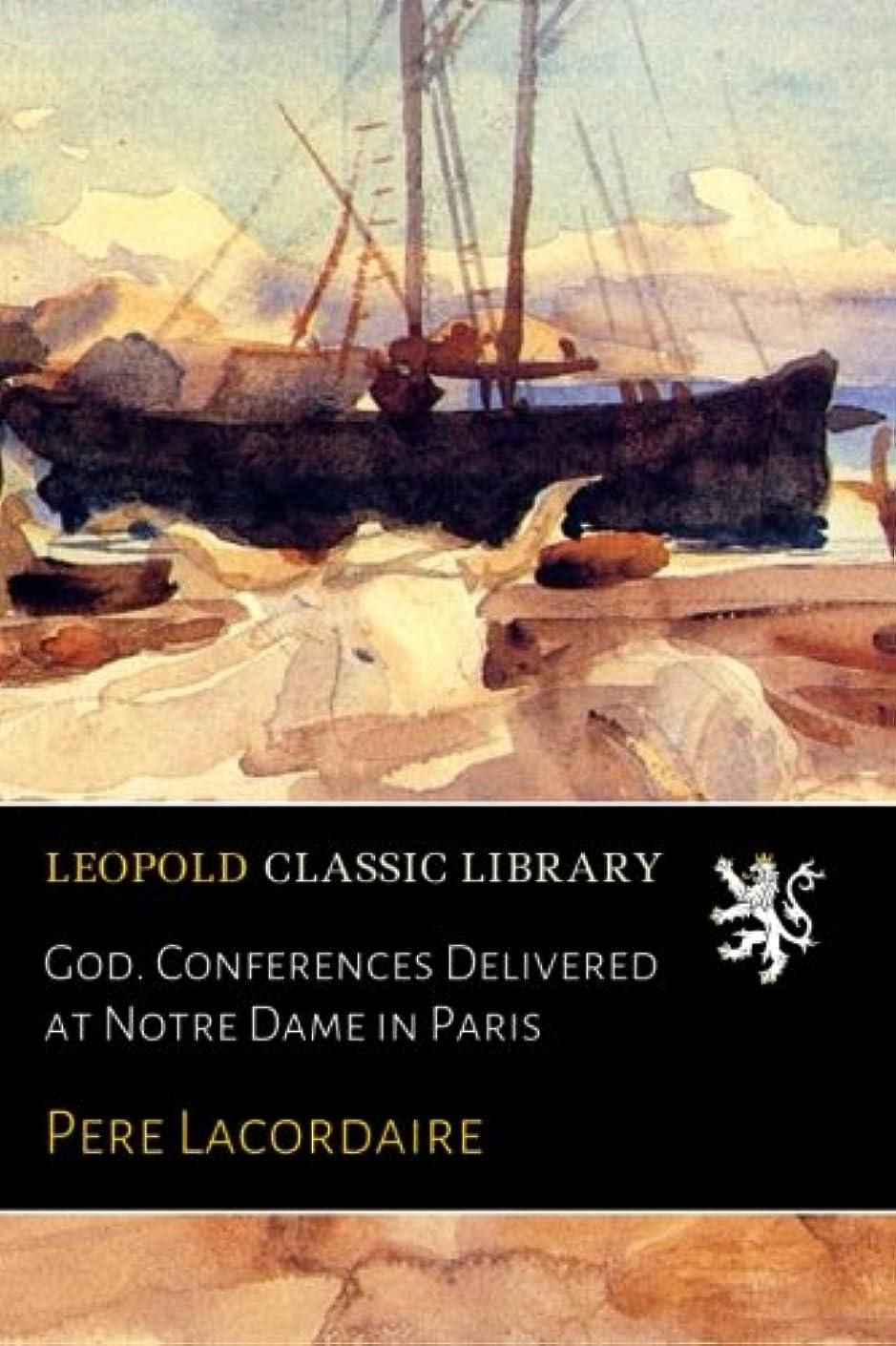 懇願する配列役職God. Conferences Delivered at Notre Dame in Paris