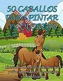50 CABALLOS PARA PINTAR Y COLOREAR | Libro cuaderno de actividades para niños y niñas apasionados por los animales y el mundo equino: Libro infantil ... y fomentar su creatividad y desarrollo mental